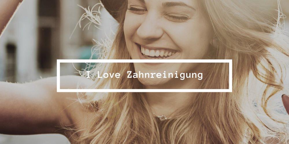 I Love Zahnreinigung